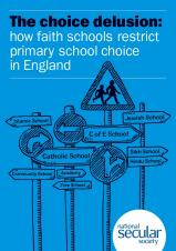 The choice delusion: how faith schools restrict primary school choice in England