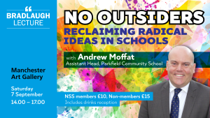 Bradlaugh Lecture 2019 | No Outsiders: Reclaiming Radical Ideas in Schools