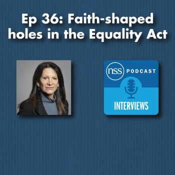 Ep 36: Faith-shaped holes in the Equality Act