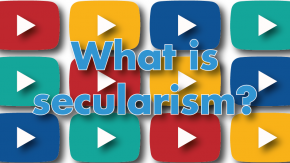 Image: What is secularism title over multi colour play icons - opens video in window