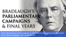 Charles Bradlaugh's parliamentary campaigns & final years